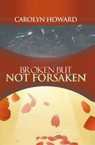 Broken but Not Forsaken