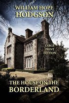 The House on the Borderland - Large Print Edition