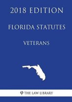 Florida Statutes - Veterans (2018 Edition)