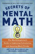 Secrets Of Mental Math : The Mathemagician's Guide to Lightening Calculation and Amazing Maths Tricks