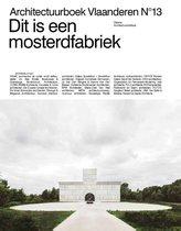 Architectuurboek Vlaanderen N°13 0 -   Dit is een mosterdfabriek