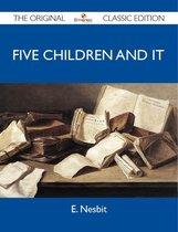 Five Children and It - The Original Classic Edition