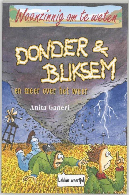 Waanzinnig om te weten - Donder & Bliksem (en meer over het weer) - A. Ganeri |