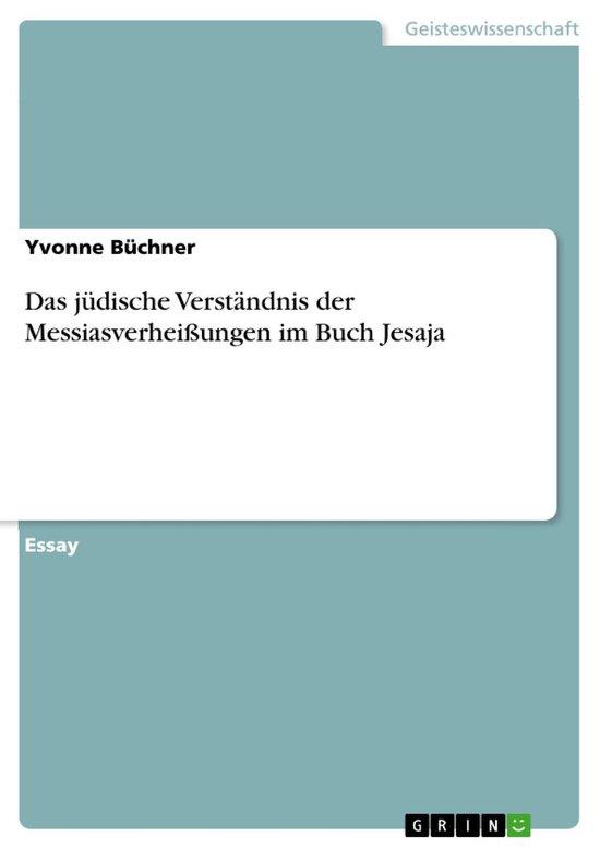 Das jüdische Verständnis der Messiasverheißungen im Buch Jesaja