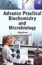 Advance Practical Biochemistry And Microbiology