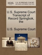 The U.S. Supreme Court Transcript of Record Springbok