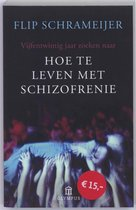 Hoe Te Leven Met Schizofrenie
