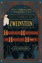 Pottermore Presents 1 - Korte verhalen van Zweinstein: heldenmoed, hartenleed en hachelijke hobby's