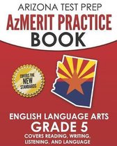 ARIZONA TEST PREP AzMERIT Practice Book English Language Arts Grade 5