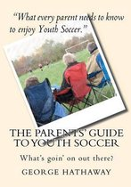 The Parents' Guide to Youth Soccer