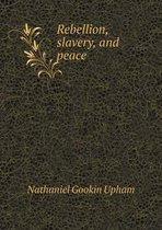 Rebellion, Slavery, and Peace