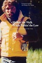 Walkin' the Walk While Talkin' the Law