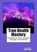 True Health Mastery