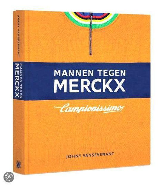 Cover van het boek 'De mannen tegen Merckx' van Johny Vansevenant