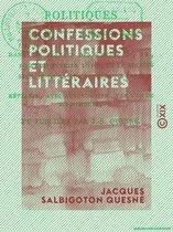 Confessions politiques et littéraires - Dans les séances des lundis 5, 12, 19 et 26 février 1818 de la société secrète de la rue Bergère à Paris