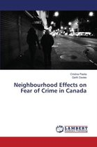 Neighbourhood Effects on Fear of Crime in Canada