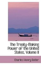 The Treaty-Making Power of the United States, Volume II