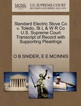 Standard Electric Stove Co V. Toledo, St L & W R Co U.S. Supreme Court Transcript of Record with Supporting Pleadings