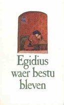 Egidius waer bestu bleven