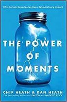 Power of Moments: Why Certain Experiences Have Extraordinary Impact