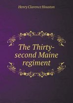 The Thirty-Second Maine Regiment
