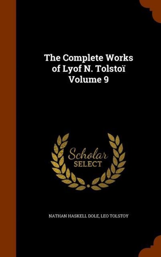 Boek cover The Complete Works of Lyof N. Tolstoi Volume 9 van Nathan Haskell Dole (Hardcover)