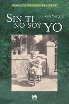 Sin Ti No Soy Yo