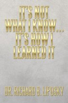 It's Not What I Know... It's How I Learned It