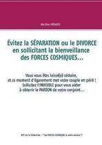Evitez la SEPARATION ou le DIVORCE en sollicitant la bienveillance des FORCES COSMIQUES...