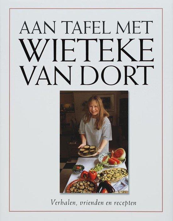 Aan Tafel Met Wieteke Van Dort - Wieteke van Dort |