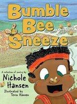 Bumble Bee Sneeze