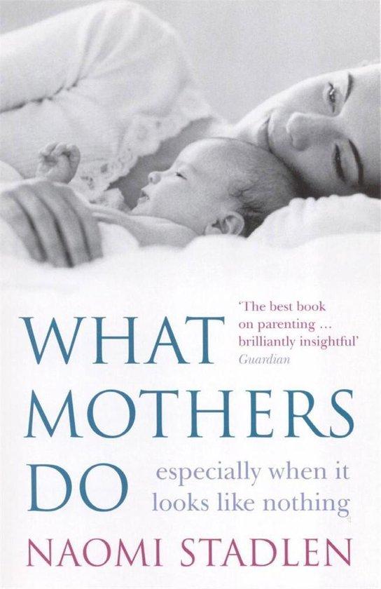 Omslag van What Mothers Do