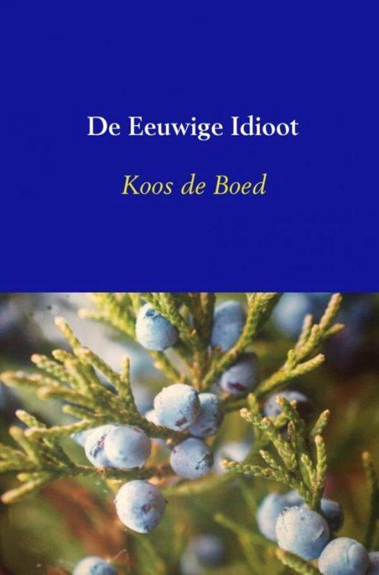 De Eeuwige Idioot - Koos de Boed | Fthsonline.com