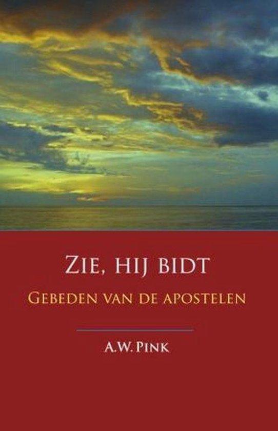 Zie, Hij Bidt - A.W. Pink |