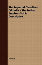 The Imperial Gazetteer Of India - The Indian Empire - Vol I