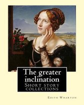 The Greater Inclination. by