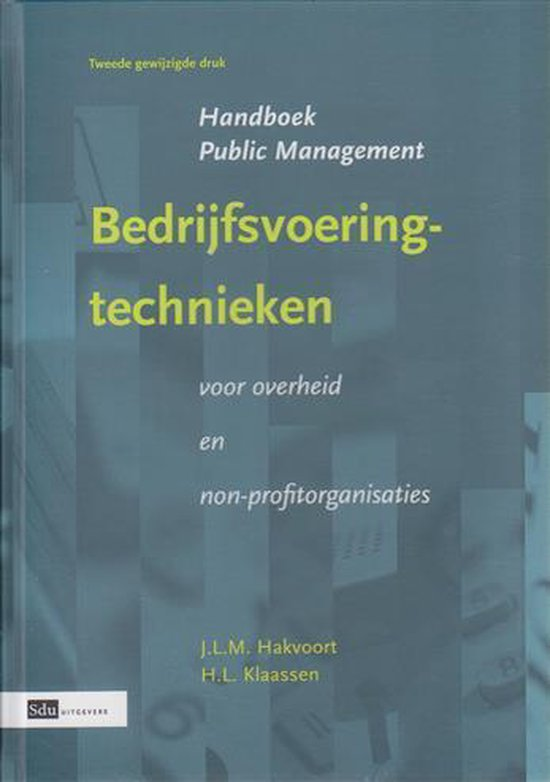 Bedrijfsvoeringstechnieken voor overheid en non-profitorganisaties - J.L.M. Hakvoort |