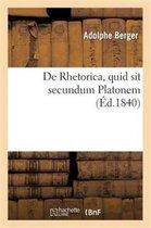 De Rhetorica, quid sit secundum Platonem