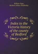 Index to the Victoria History of the County of Bedford