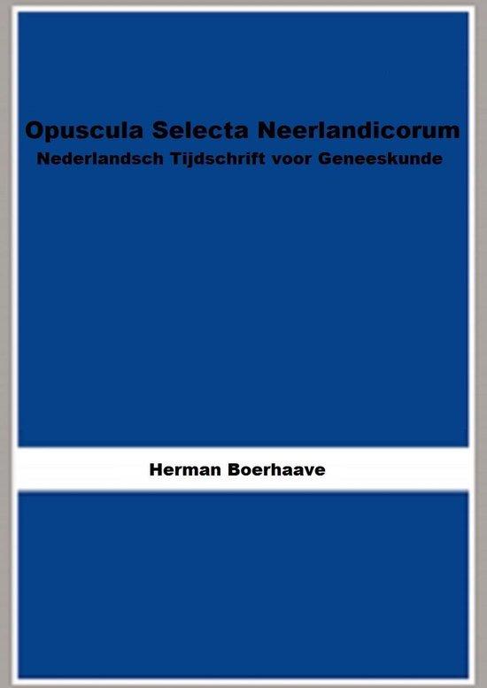 Opuscula Selecta Neerlandicorum - Herman Boerhaave |