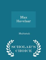Max Havelaar - Scholar's Choice Edition
