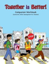 Together Is Better! Companion Workbook