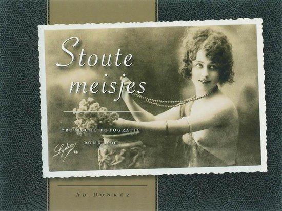 Stoute meisjes. Erotische fotografie rond 1900 - W.A. Donker |