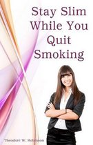 Stay Slim While You Quit Smoking