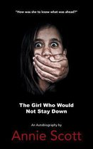The Girl Who Would Not Stay Down