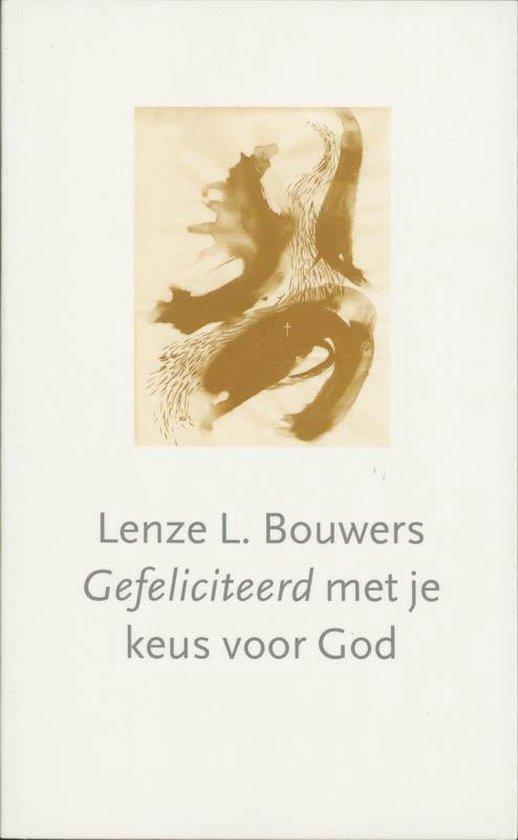 Gefeliciteerd met je keus voor God - L.L. Bouwers  