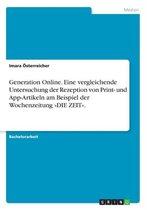 Generation Online. Eine vergleichende Untersuchung der Rezeption von Print- und App-Artikeln am Beispiel der Wochenzeitung DIE ZEIT.