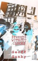 Streets Without Clocks