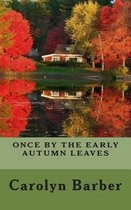 Once by the Early Autumn Leaves
