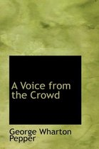A Voice from the Crowd